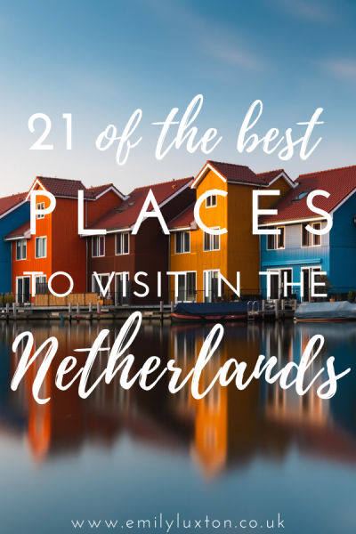 21 of the best places to visit in the Netherlands