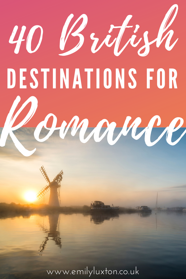 40 Romantic Destinations in the UK