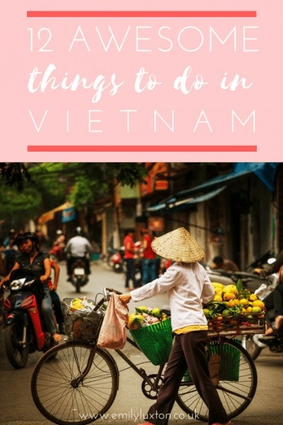 Twelve Awesome Things to do in Vietnam