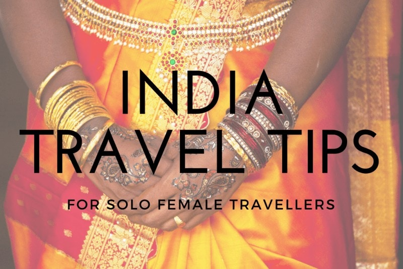 24 India Travel Tips for Solo Female Travellers