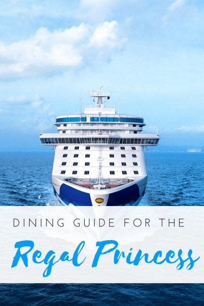 Regal Princess Dining Guide and Food Review