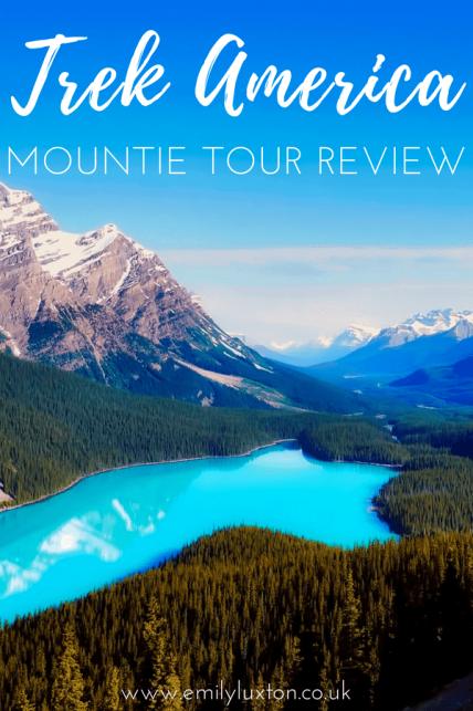 The Lowdown on my Trek America Mountie Adventure