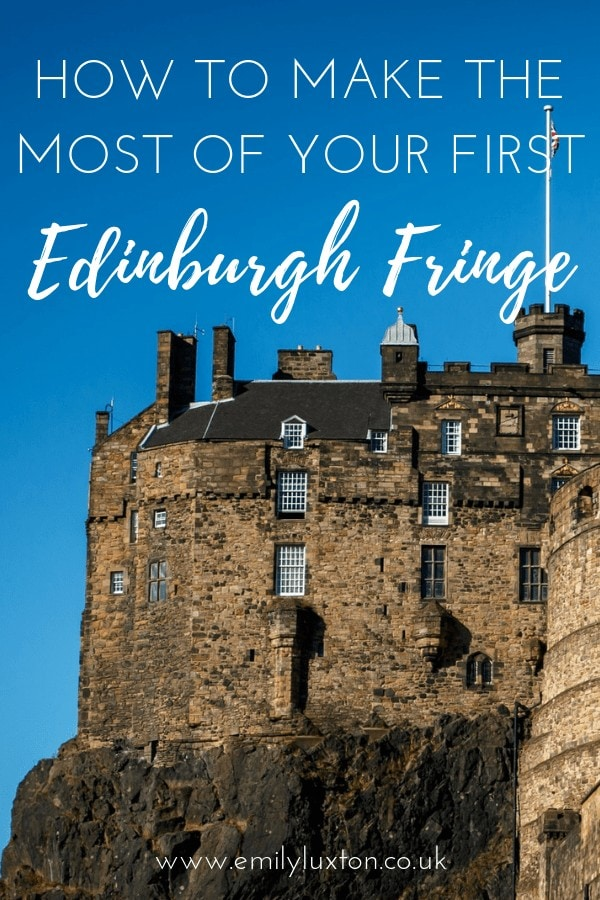 How to make the most of your first Edinburgh Fringe Festival