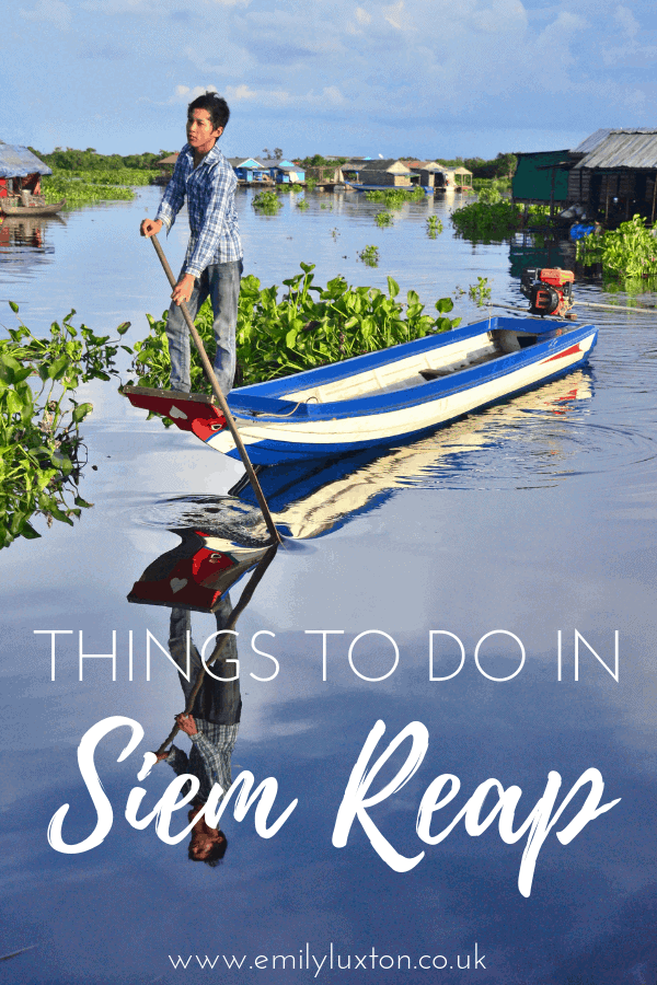Things to do in Siem Reap - APART from Angkor Wat!
