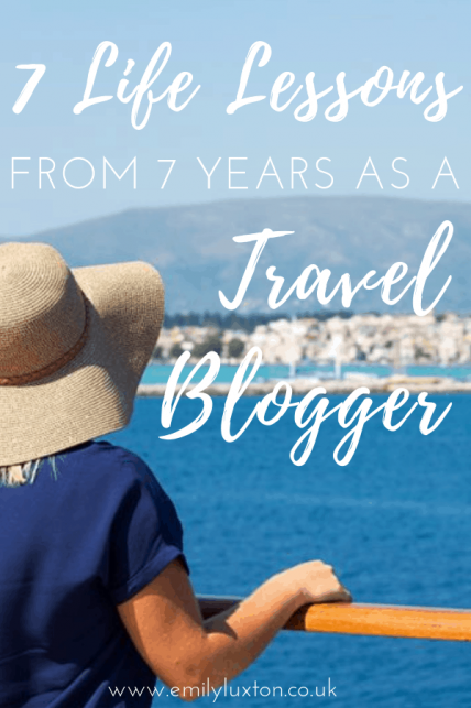 7 Life Lessons from 7 Years of Being a Travel Blogger