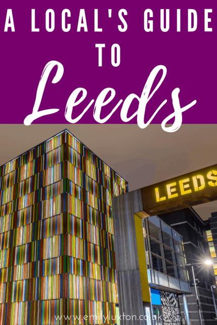 Best Things To Do In Leeds - A Local's Guide to the City