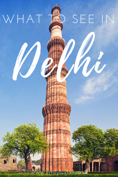 What to See and Do in Delhi