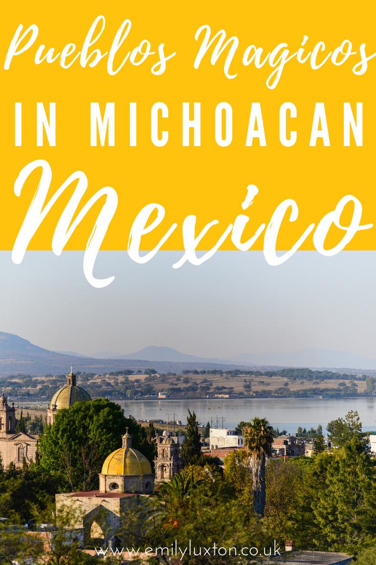 8 Pueblos Magicos in Michoacan Mexico