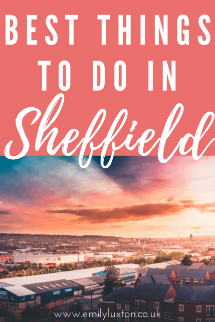 Best Things To Do In Sheffield England - A Local's Guide