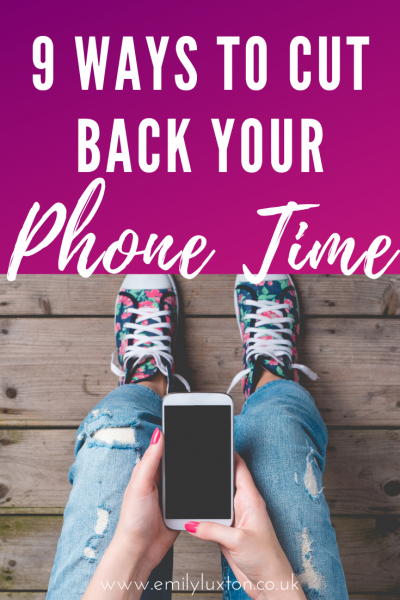 9 Ways to Cut Down Your Phone Time