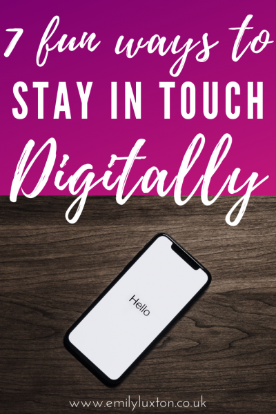 Fun Ways to Stay in Touch Digitally