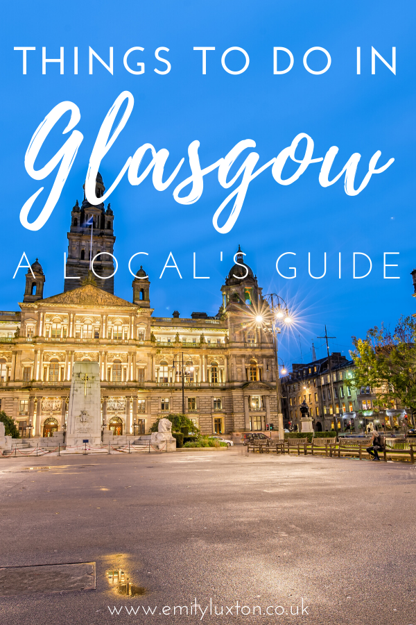 Things to do in Glasgow - Locals Guide