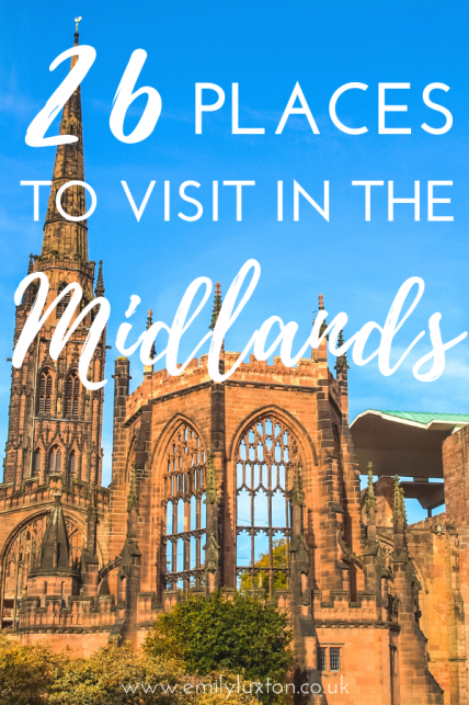 26 Places to Visit in the Midlands