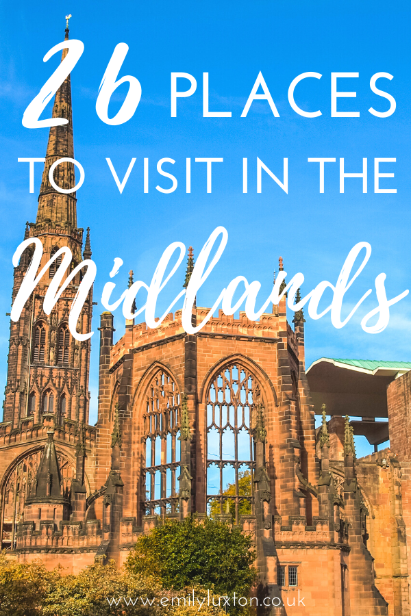 26 Best Places to Visit in the Midlands England