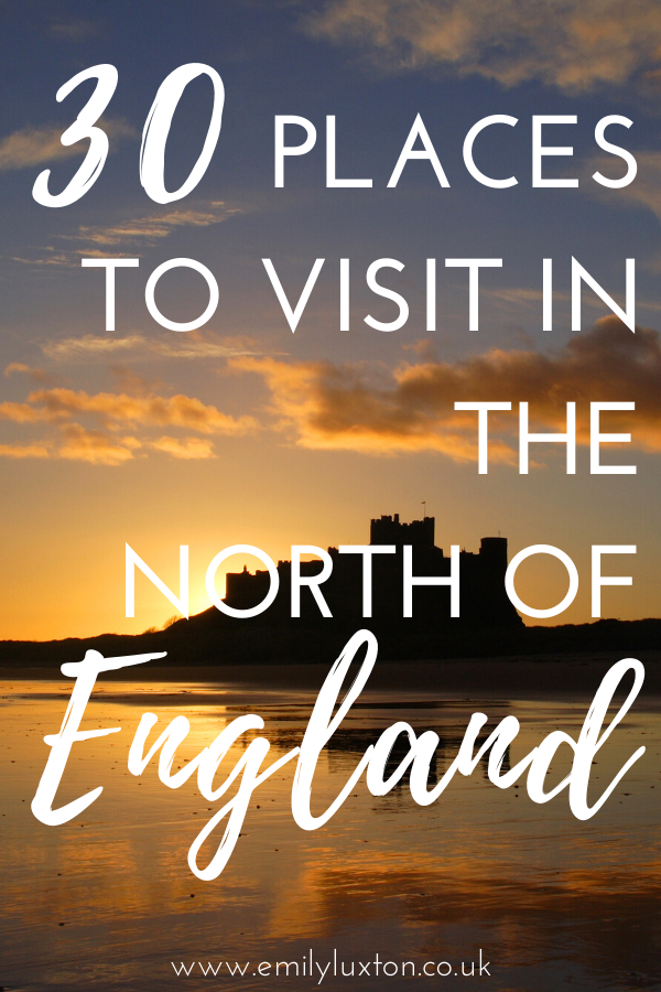 30 Places to Visit in the North of England