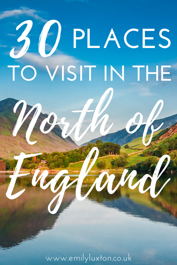 30 Places to Visit in Northern England