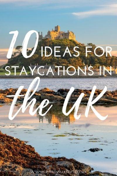 10 Awesome UK Staycation Ideas
