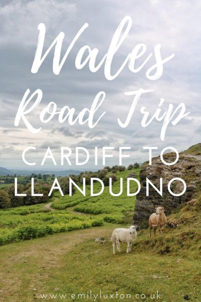 Wales Road Trip Cardiff to Llandudno Itinerary