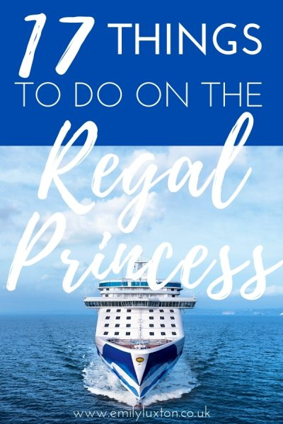 Activities and Entertainment Options for a Regal Princess Sea Day